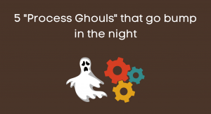 """5 """"Process Ghouls"""" that go bump in the night"""