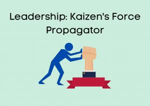 Announcement: Leadership: Kaizen's Force Propagator