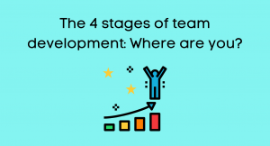 Announcement: The 4 stages of team development: Where are you?