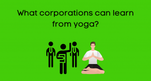 Announcement: What corporations can learn from yoga?