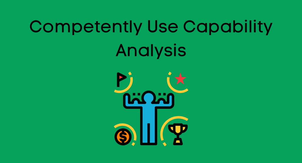 Competently Use Capability Analysis