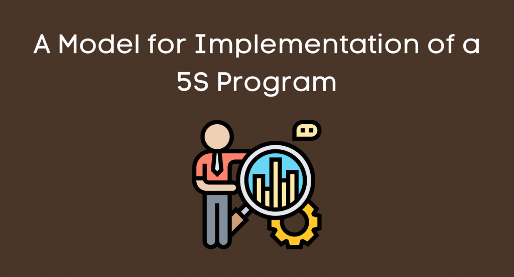 A Model for Implementation of a 5S Program