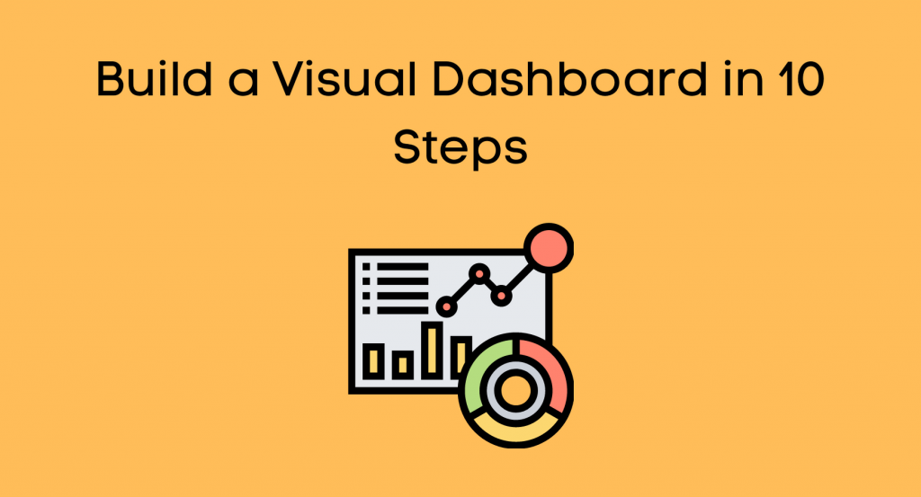Build a Visual Dashboard in 10 Steps