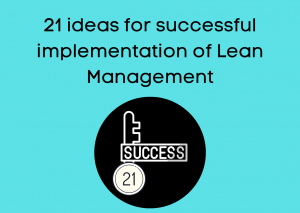 Top 3 ideas for successful implementation of Lean Management