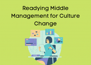 Readying Middle Management for Culture Change