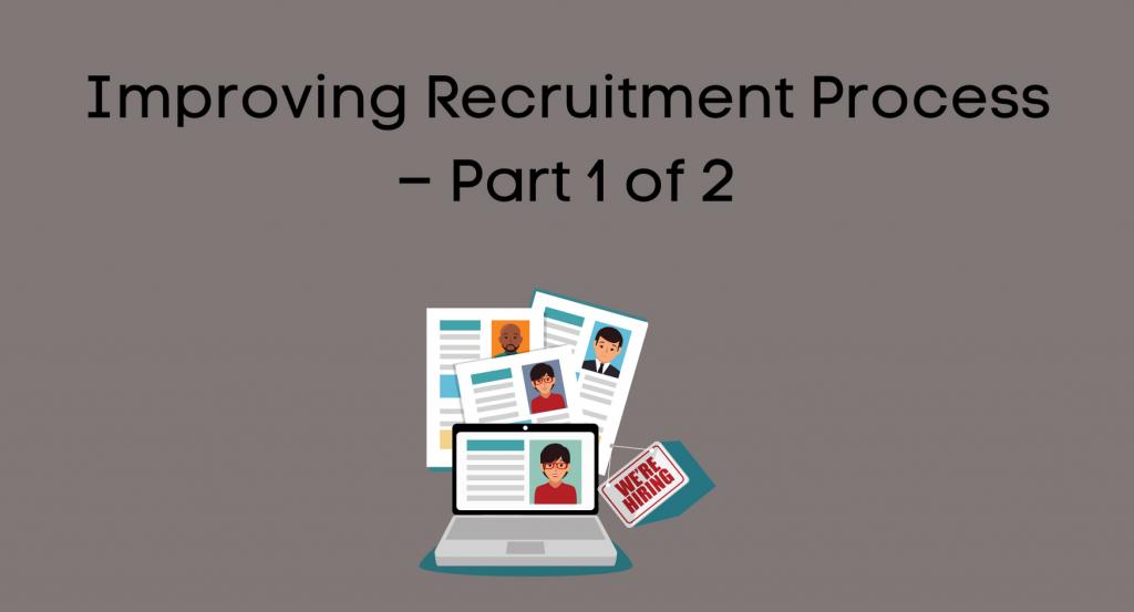 Improving Recruitment Process – Part 1 of 2