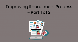 Improving Recruitment Process – Part 1 of 2