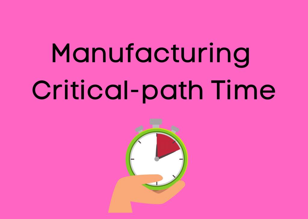 Manufacturing Critical-path Time