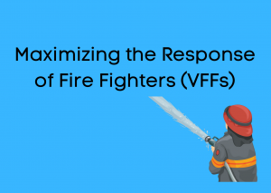 Maximizing the Response of Fire Fighters (VFFs)