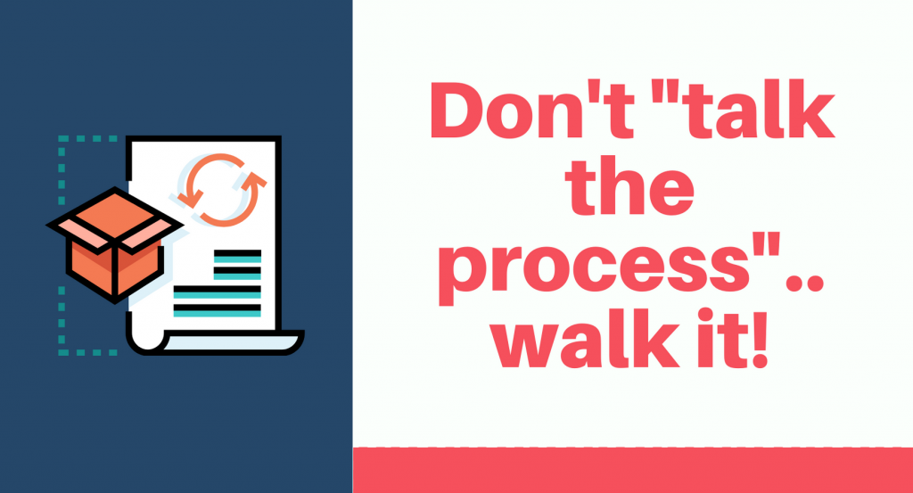 Process-Walking, the first step towards required change.