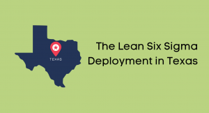 The Lean Six Sigma Deployment in Texas