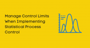 Manage Control Limits When Implementing Statistical Process Control