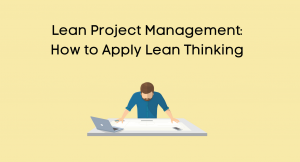 Lean Project Management: How to Apply Lean Thinking