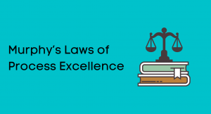 Murphy's Laws of Process Excellence